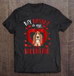 My Basset Is My Valentine Basset Basset Lover dog valentine's day T Shirt