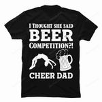 Drinking Cheer Dad Shirt I Thought She Said Beer Competition Gmc_created Uncategorized T Shirt