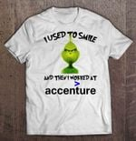 I Used To Smile And Then I Worked At Accenture Grinch Version Grinch T Shirt