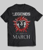 Legends Are Born In March (Supernatural) T Shirt band movie music singer TV-Supernatural T Shirt