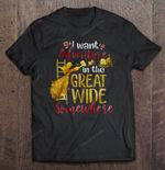 I Want Adventure In The Great Wide Somewhere Beauty and the Beast Belle Great Wide T Shirt