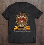 Thanksgiving Is Coming Turkey Sitting On Throne Game of Thrones Thanksgiving throne Turkey T Shirt