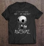 I Just Got Here And I Am Already Awesome - Baby Jack NIGHT BEFORE CHRISTMAS T Shirt