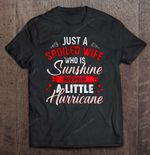 Just A Spoiled Wife Who Is Sunshine Mixed With A Little Hurricane Wife T Shirt