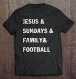 Jesus And Sundays And Family And Football Football T Shirt