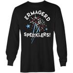 Ermagerd Sperklers! - Long Sleeve Shirt trending T Shirt