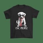 Dog Ew People Smart Dog With Tie Funny Shirts Animal dog People Suck T Shirt