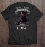 Never Underestimate A Girl Who Was Born In June Arya Stark Version Arya Stark Game of Thrones June June Girl T Shirt