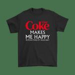 Diet Coke Makes Me Happy Humans Make My Head Hurt Shirts Coca-Cola Diet Coke make me happy Make My Head Hurt T Shirt
