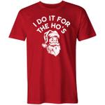 I Do It For The Ho's Shirt trending T Shirt