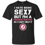 I Hate Being Sexy But I'm Fan So I Can't Help It Alabama Crimson Tide Cardinal T Shirts bestfunnystore.com T Shirt