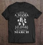 Never Underestimate A Mama Who Listens To Def Leppard And Was Born In March Rock Band T Shirt