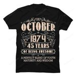 45th Birthday Gifts October 1974 45 Years Old Awesome T-Shirt Birthday 45 gmc_created T Shirt