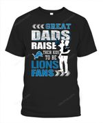 Great Dad raise their kids to be Lions NFL Detroit Lions T Shirt