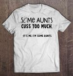 Some Aunts Cuss Too Much It's Me I'm Some Aunts Football Aunt Version Sport T Shirt