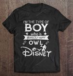 I'm The Type Of Boy Who Is Perfectly Happy Owl And Disney Disney Owl Owl And Disney perfectly happy Type of Boy T Shirt