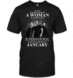Never Underestimate A Woman Who Watches Supernatural And Was Born In January T Shirt band movie music singer TV-Supernatural T Shirt