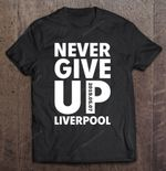 Never Give Up Liverpool 2019.05.07 Sport T Shirt
