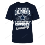 I may live in California NFL Dallas Cowboys 2 T Shirt