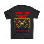 Stay On Target Distance 032608 Star Wars Shirts Quote Star Wars Stay On Target T Shirt