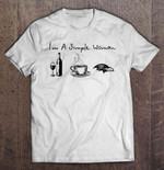 I'm A Simple Woman I Like Wine Coffee And Ravens NFL T Shirt