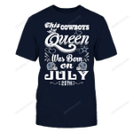 This Cowboys Queen Was Born On July 25th NFL Dallas Cowboys 2 T Shirt