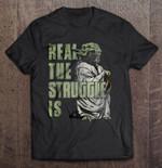 Real The Struggle Is Yoda Version STAR WARS T Shirt