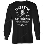 Lane Meyer K-12 Champion - Long Sleeve Shirt trending T Shirt