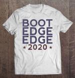 Boot Edge Edge 2020 Presidential Election Boot Edge Edge Boot Edge Edge 2020 Presidential Election T Shirt