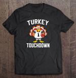 Turkey Touchdown Thanksgiving Football Football T Shirt