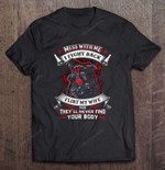 Mess With Me I Fight Back Flirt My Wife And They'll Never Find Your Body Wife T Shirt