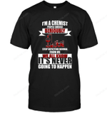 I'm A Chemist People Should Seriously T Shirts bestfunnystore.com T Shirt