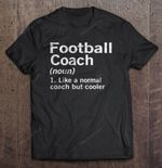 Football Coach Like A Normal Coach But Cooler Sport T Shirt