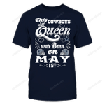 This Cowboys Queen Was Born On May 1st NFL Dallas Cowboys 2 T Shirt