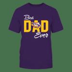 LSU Tigers - Best Freakin' Dad Ever LSU Tigers T Shirt