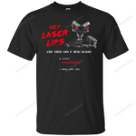 Laser Lips T-Shirt movie T Shirt