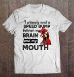 I Seriously Need A Speed Bump Between My Brain And My Mouth Rooster Version Brain Andamp; Mouth chicken My Brain my mouth Rooster seriously Speed Bump