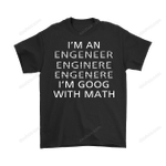 Engineer - I'm An Engeneer Enginere Engenere I'm Good With Math Shirts Definition Engineer Job work T Shirt