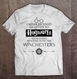 I Never Received My Letter To Hogwarts So I'm Going Hunting With The Winchesters White Version Supernatural T Shirt