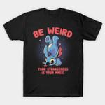 Be Weird T-Shirt Disney Lilo Andamp; Stitch Lilo and Stitch movie Quote Stitch T Shirt