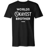 World's Okayest Brother Shirt trending T Shirt