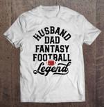 Husband Dad Fantasy Football Legend White Version Sport T Shirt