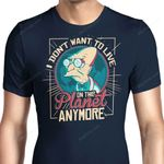 I Don't Want to Live Here Graphic Arts T Shirt