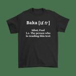 Funny Anime Baka Idiot Baka Japanese Funny Definition Shirt Baka Definition Idiot Japanese T Shirt
