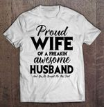 Proud Wife Of A Freakin' Awesome Husband Wife T Shirt