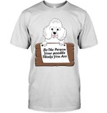 Be The Person Your Poodle Thinks You Are T Shirts bestfunnystore.com T Shirt