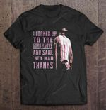 I Looked Up To The Gord Above And Said Hey Man Thanks - Gord Downie Rock Band T Shirt