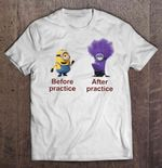 Before Practice After Practice Minion Version Before And After Despicable Me Evil Minion Minion Practice T Shirt