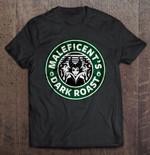 Maleficent's Dark Roast coffee Dark Roast Maleficent Maleficent's Dark Roast Starbucks Coffee T Shirt