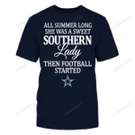 All Summer Long She Was A Sweet Southern Lady Then - Dallas Cowboys NFL Dallas Cowboys 2 T Shirt